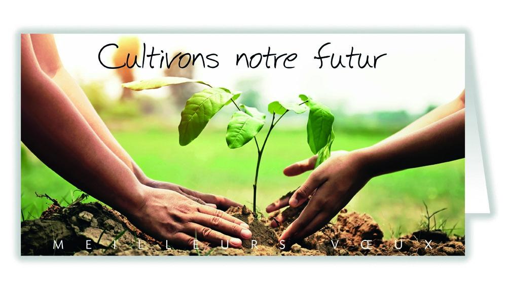 CULTIVONS NOTRE FUTUR